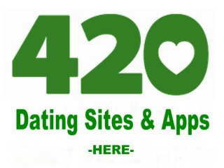 420 Dating sites & 420 Dating Apps